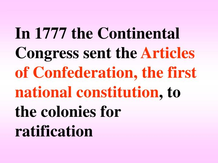 In 1777 the Continental Congress sent the