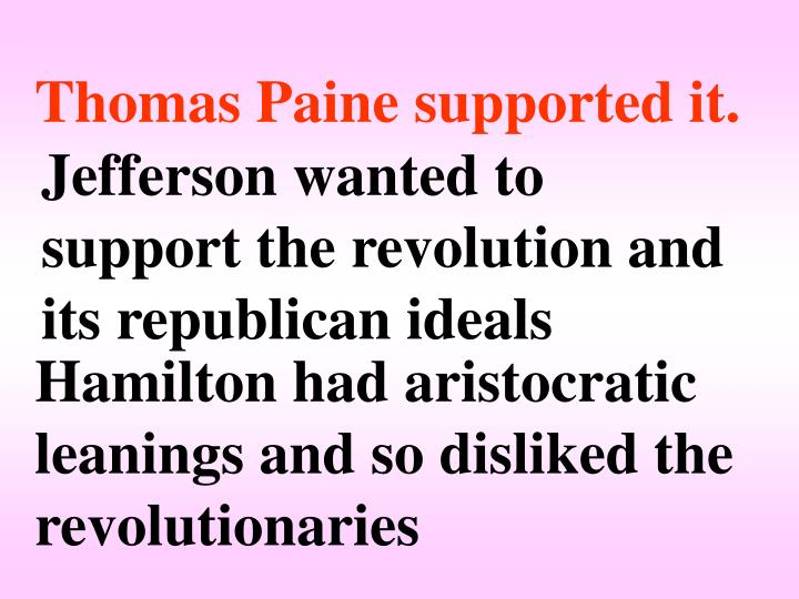 Thomas Paine supported it.