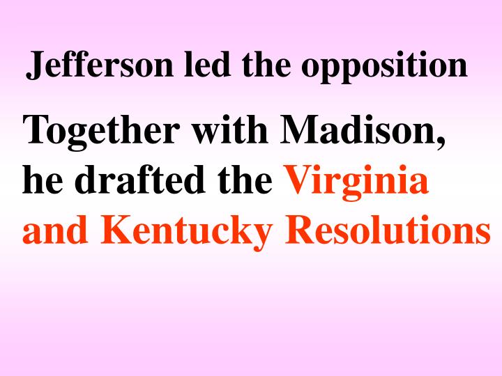 Jefferson led the opposition