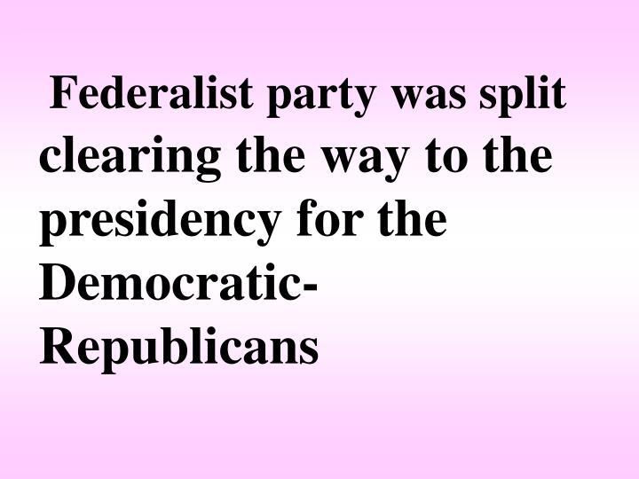 Federalist party was split