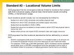 standard 2 locational volume limits