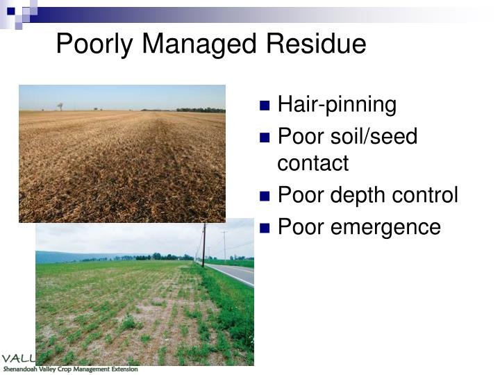 Poorly Managed Residue