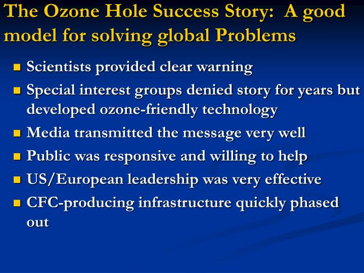 The Ozone Hole Success Story:  A good model for solving global Problems