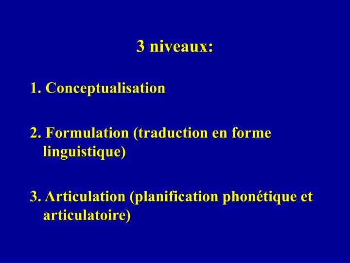 3 niveaux: