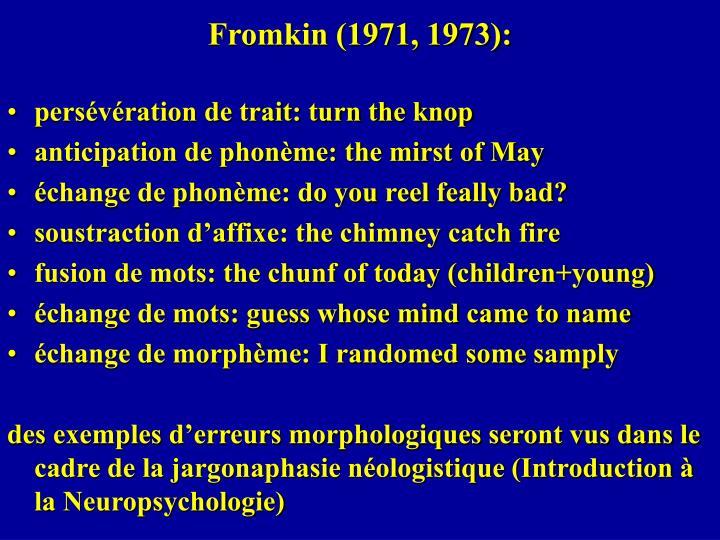 Fromkin (1971, 1973):