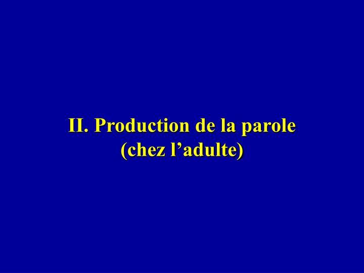 II. Production de la parole