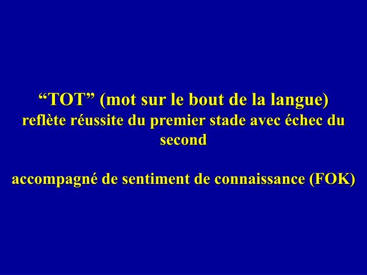 """""""TOT"""" (mot sur le bout de la langue)"""
