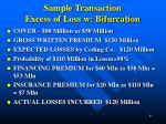 sample transaction excess of loss w bifurcation