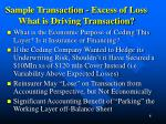 sample transaction excess of loss what is driving transaction