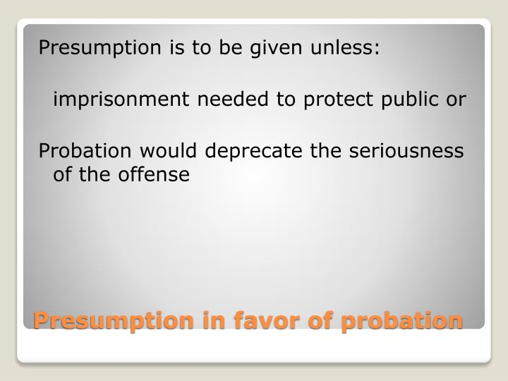 Presumption is to be given unless: