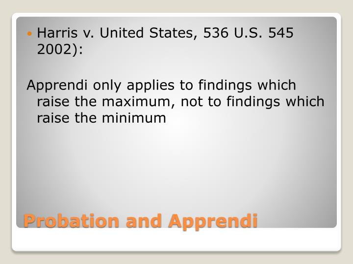Harris v. United States, 536 U.S. 545 2002):