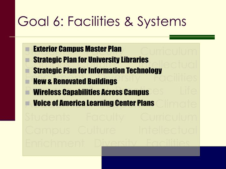 Goal 6: Facilities & Systems