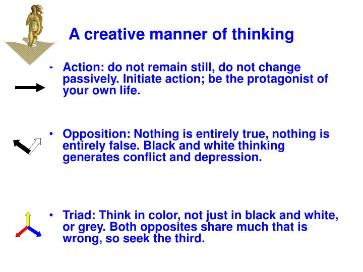 A creative manner of thinking
