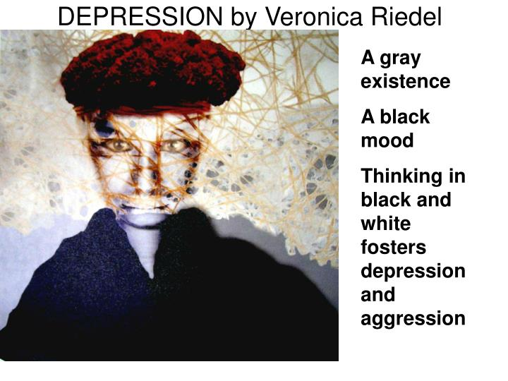 DEPRESSION by Veronica Riedel