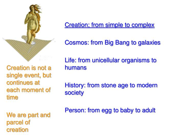 Creation; from simple to complex