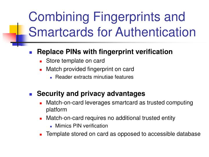 Combining Fingerprints and Smartcards for Authentication