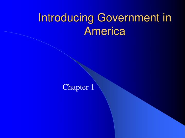 Introducing Government in America