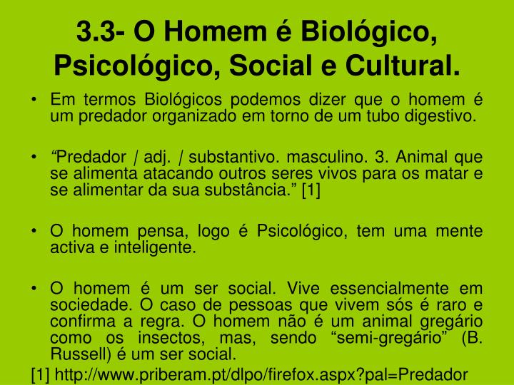 3.3- O Homem é Biológico, Psicológico, Social e Cultural.