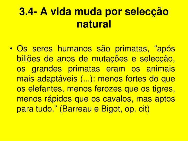 3.4- A vida muda por selecção natural