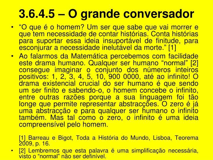 3.6.4.5 – O grande conversador