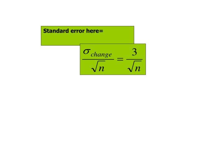 Standard error here=