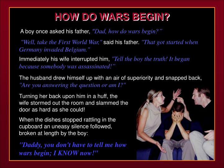 HOW DO WARS BEGIN?