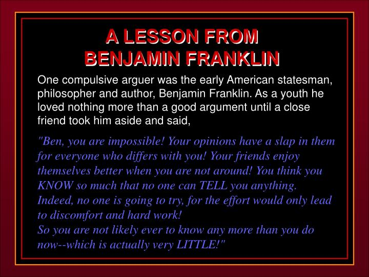 A LESSON FROM               BENJAMIN FRANKLIN