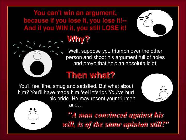 You can't win an argument,