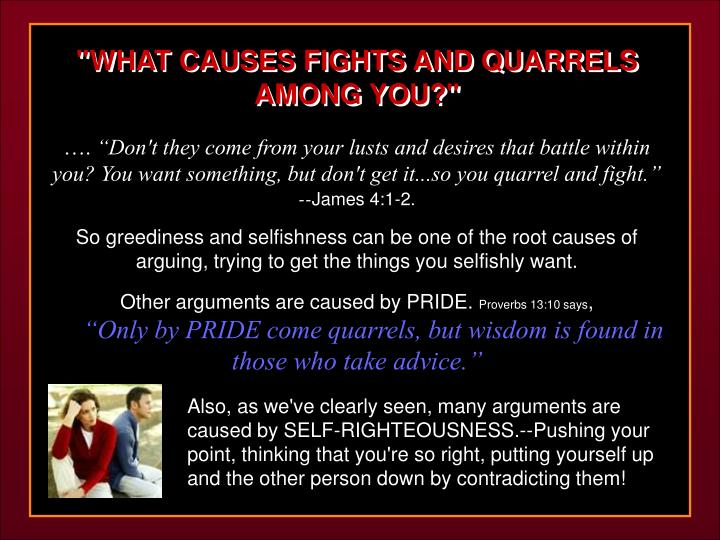 """""""WHAT CAUSES FIGHTS AND QUARRELS AMONG YOU?"""""""