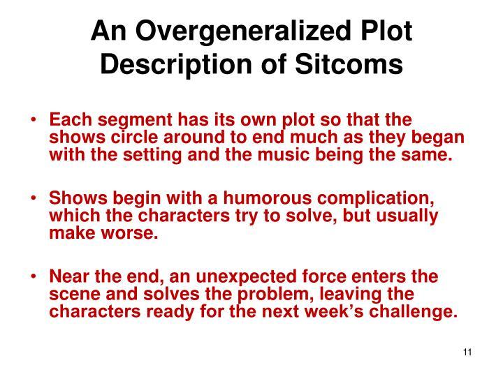An Overgeneralized Plot Description of Sitcoms