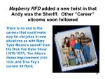 mayberry rfd added a new twist in that andy was the sheriff other career sitcoms soon followed
