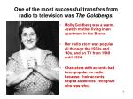 one of the most successful transfers from radio to television was the goldbergs