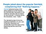 people joked about the popular seinfeld complaining that nothing happens