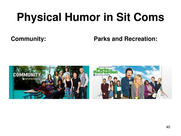 Physical Humor in Sit Coms
