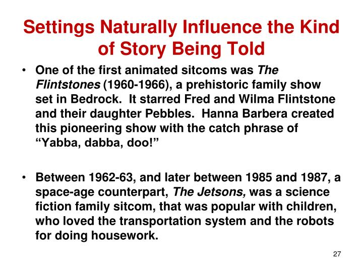 Settings Naturally Influence the Kind of Story Being Told