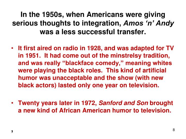 In the 1950s, when Americans were giving serious thoughts to integration,