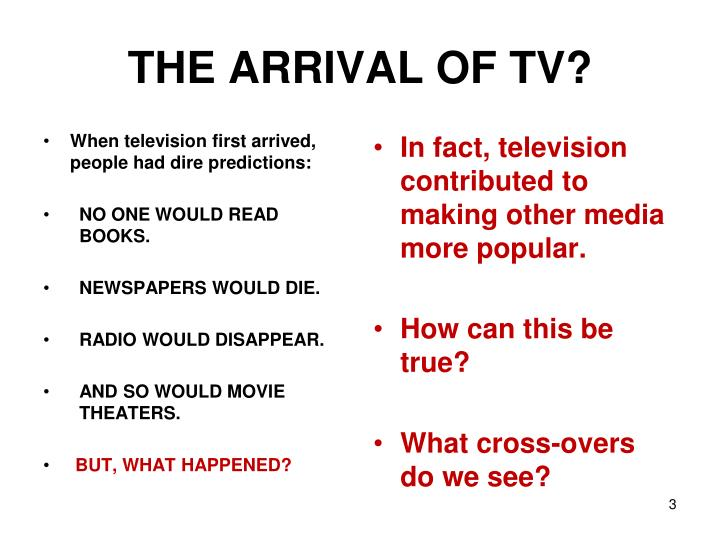 THE ARRIVAL OF TV?
