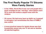 the first really popular tv sitcoms were family stories