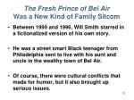 the fresh prince of bel air was a new kind of family sitcom