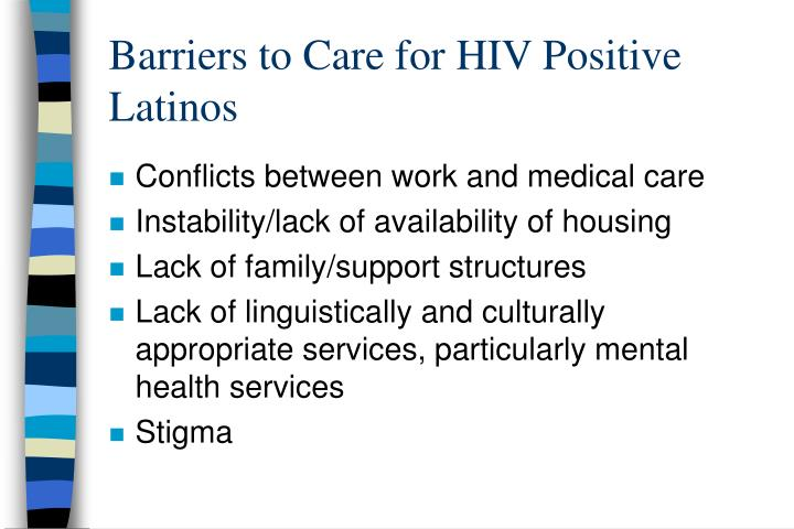 Barriers to Care for HIV Positive Latinos