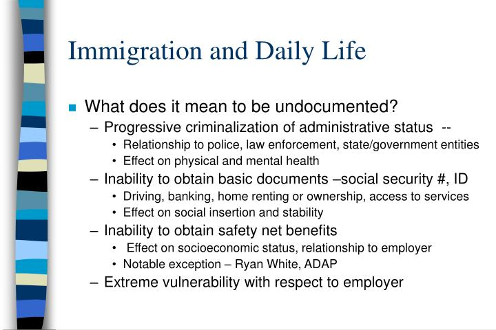 Immigration and Daily Life
