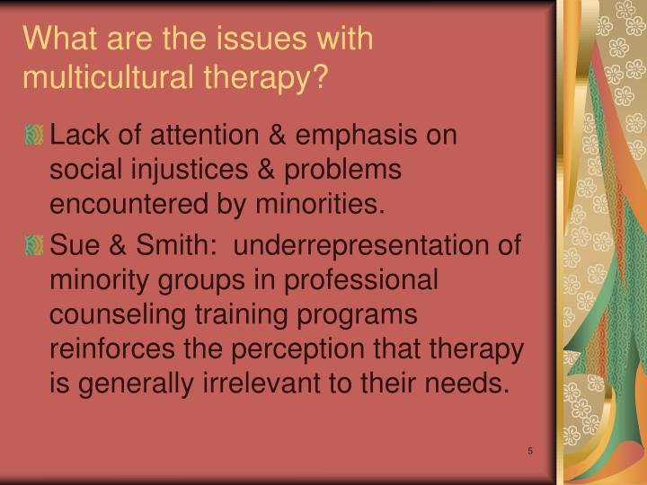 What are the issues with multicultural therapy?