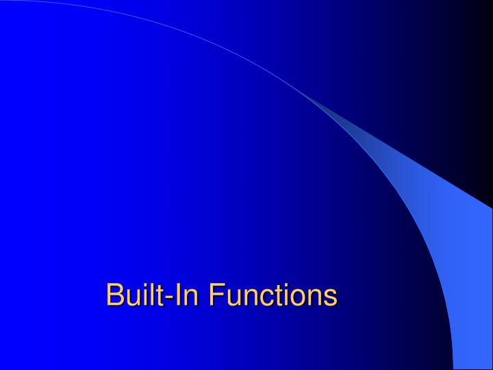 Built-In Functions