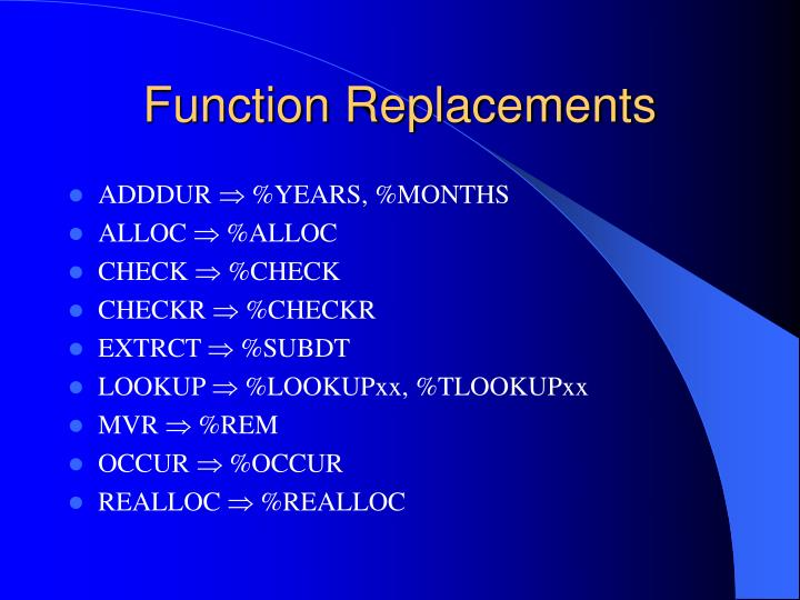 Function Replacements