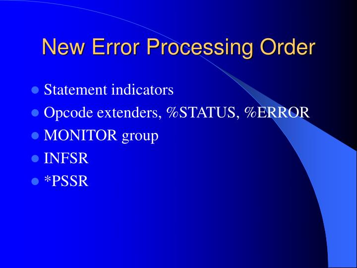 New Error Processing Order
