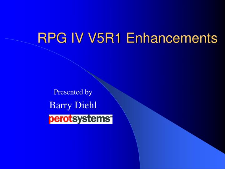 Rpg iv v5r1 enhancements