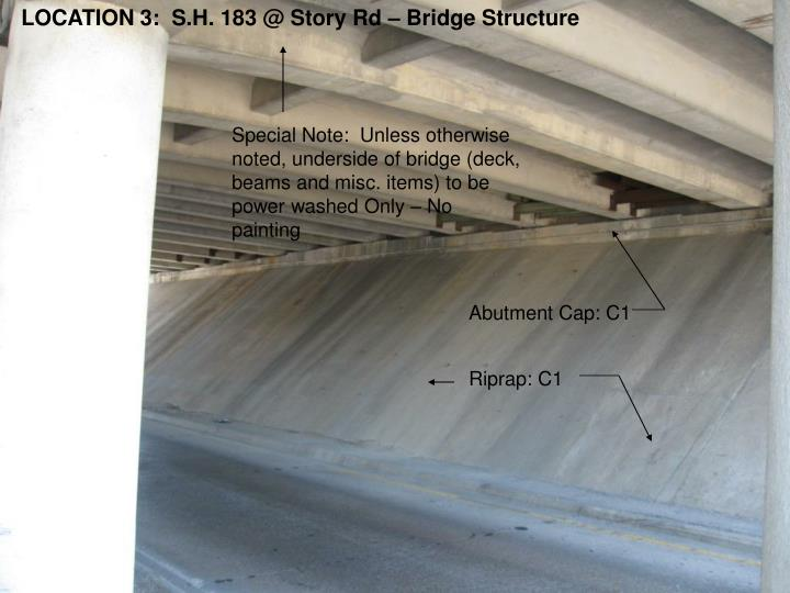 LOCATION 3:  S.H. 183 @ Story Rd – Bridge Structure