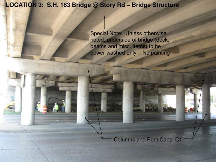 LOCATION 3:  S.H. 183 Bridge @ Story Rd – Bridge Structure