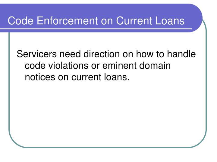 Code Enforcement on Current Loans