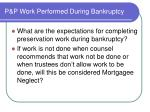 p p work performed during bankruptcy